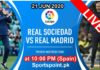 real madrid vs real sociedad live streaming today