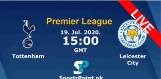 Tottenham vs Leicester City live streaming 19-7-20