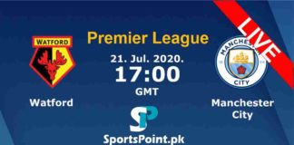 Watford vs Manchester city Live streaming 21-7-20