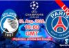 Atalanta vs Paris Live streaming chapions league